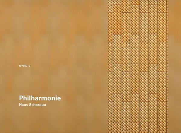 Hans Scharoun: Philharmonie Berlin, 1956-1963: O'NFM Vol. 5
