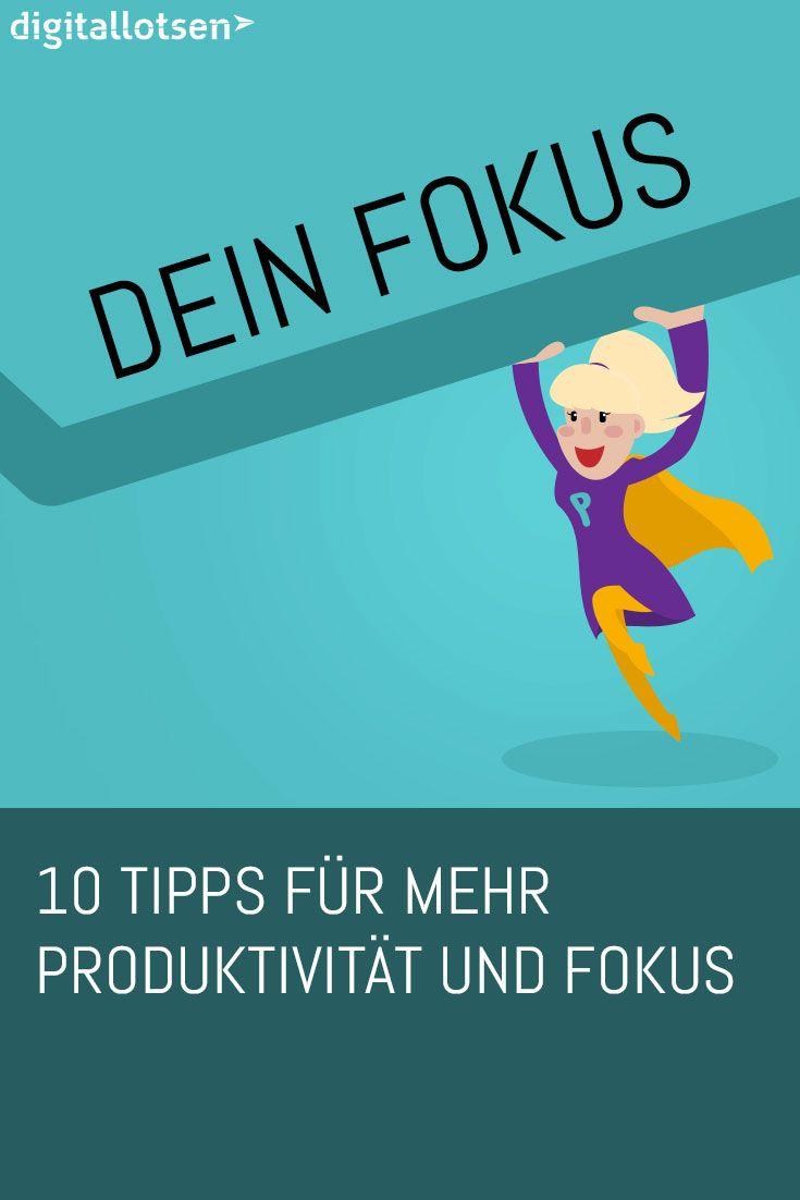 10 Tipps für mehr Produktivität und Fokus #digitallotsen #fokus ...