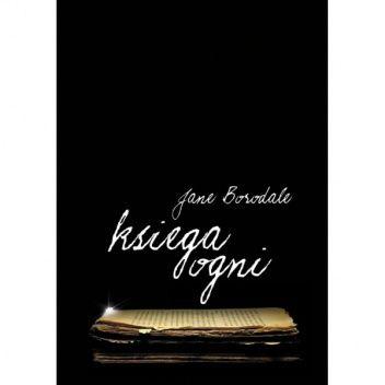 zwyczajnie i szaro?: Księga ogni - Jane Borodale