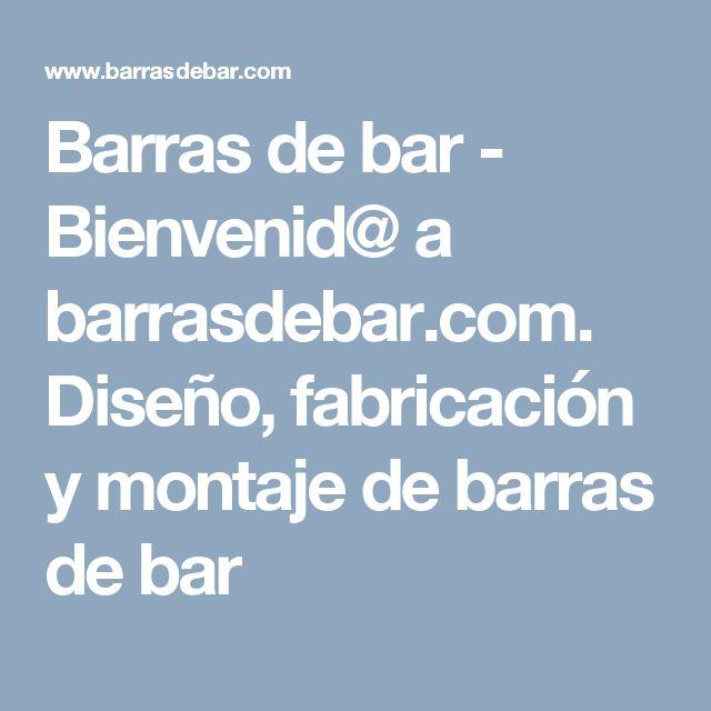 Barras de bar - Bienvenid@ a barrasdebar.com. Diseño, fabricación y montaje de barras de bar