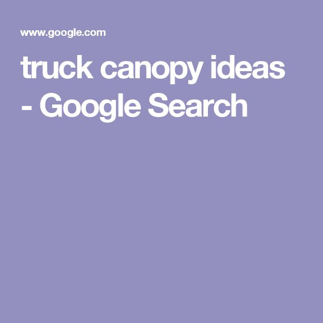 truck canopy ideas - Google Search