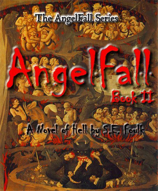AngelFall Book II - A Novel of Hell by S.E. Foulk