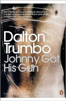 best dalton trumbo ideas oscar movies  johnny got his gun penguin modern classics amazon co uk