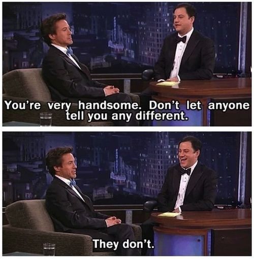 I waste so much time (robert downy jr,handsome,funny)