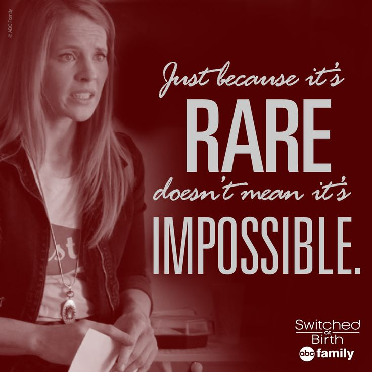 """""""Just because it's rare doesn't mean it's impossible."""" - Daphne 