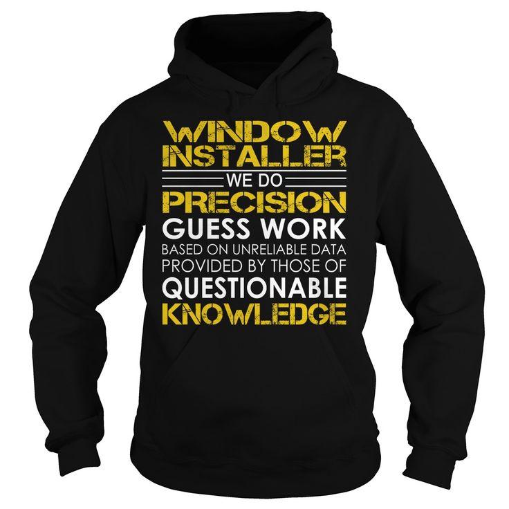 Window Installer We Do Precision Guess Work Job Title TShirt