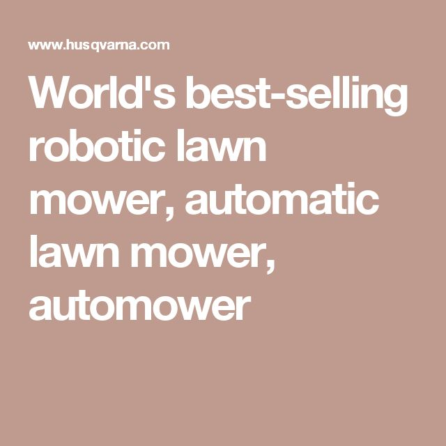 World's best-selling robotic lawn mower, automatic lawn mower, automower