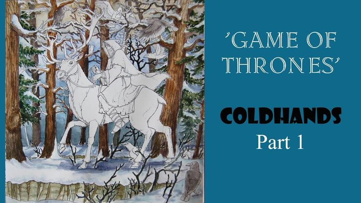Colouring The Game of Thrones. Coldhands. Part 1