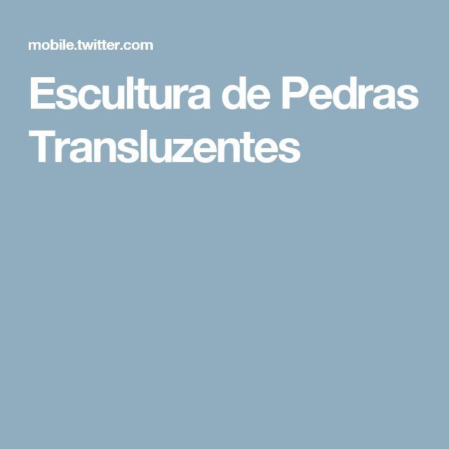 Escultura de Pedras Transluzentes