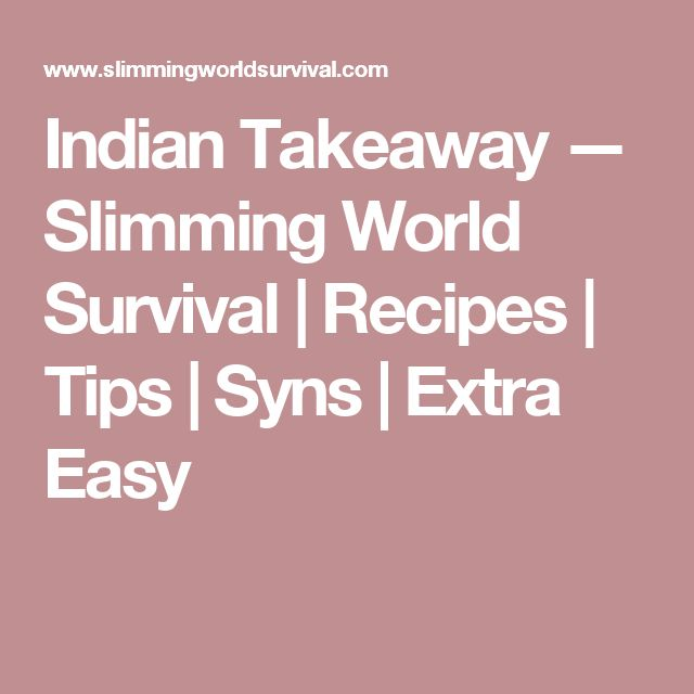 Indian Takeaway — Slimming World Survival | Recipes | Tips | Syns | Extra Easy