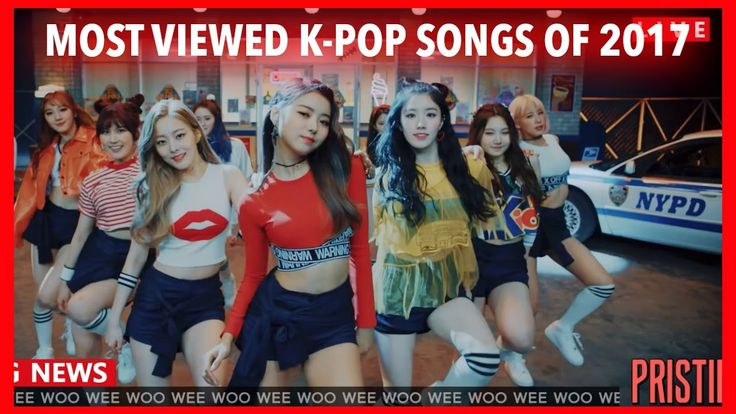 MOST VIEWED K-POP SONGS OF 2017!