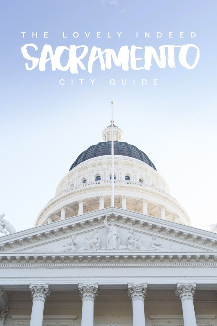 Best places to eat, drink, shop, and more in Sacramento CA!