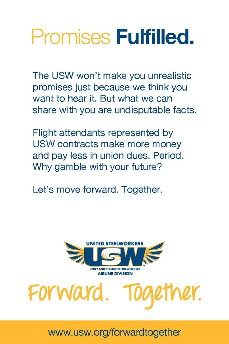 #AIRLINE: The USW won't make you unrealistic  promises just because we think you  want to hear it. #forwardtogether | usw.org/forwardtogether