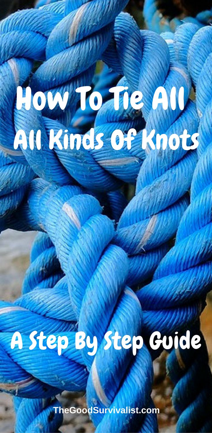 How To Tie All Kinds Of Knots.In this post we wanted to share how to tie all kinds of knots. Some of them will have uses in emergency, and survival situations, and others will come in handy for other situations you encounter in your day to day life. http://www.thegoodsurvivalist.com/how-to-tie-all-kinds-of-knots/