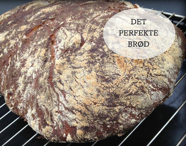 Det perfekte brød - surdejsbrød - verdens bedste brød - Mit livs kogebog