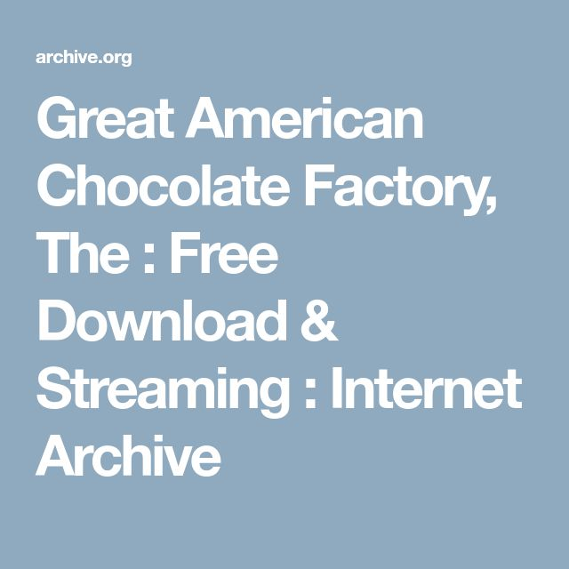 Great American Chocolate Factory, The : Free Download & Streaming : Internet Archive