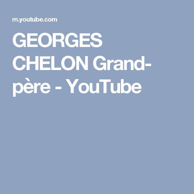 GEORGES CHELON Grand- père - YouTube