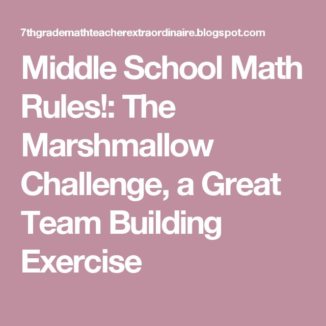 Middle School Math Rules!: The Marshmallow Challenge, a Great Team Building…