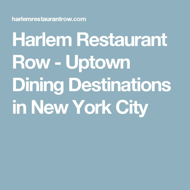 Harlem Restaurant Row - Uptown Dining Destinations in New York City