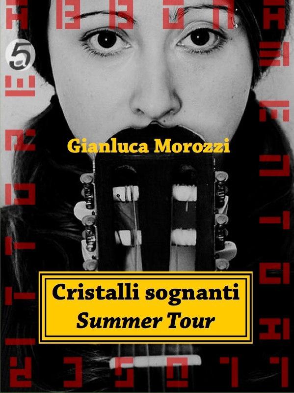 Cristalli sognanti summer tour (ebook di Gianluca Morozzi)