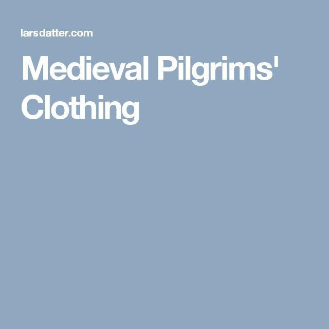 Medieval Pilgrims' Clothing