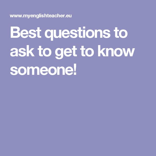 Best questions to ask to get to know someone!
