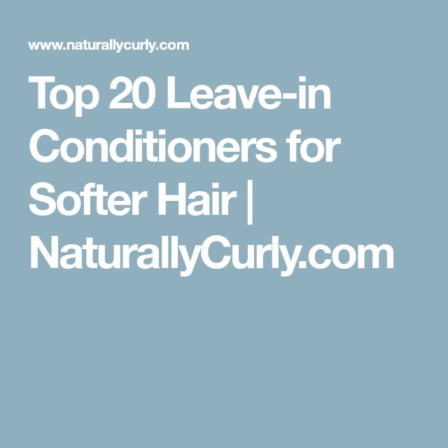 Top 20 Leave-in Conditioners for Softer Hair | NaturallyCurly.com