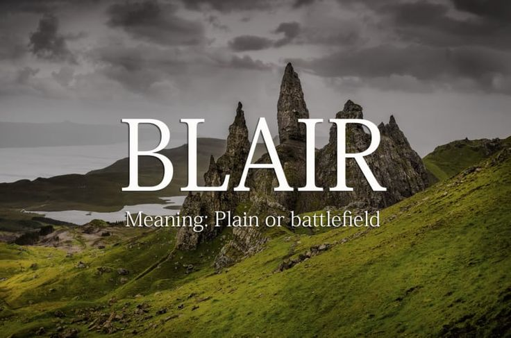 Pronunciation: bl-AIR. This no-nonsense boy's name is taken from the Gaelic blár meaning 'plain or battlefield'. For a bold, fearless, and feisty little chap.
