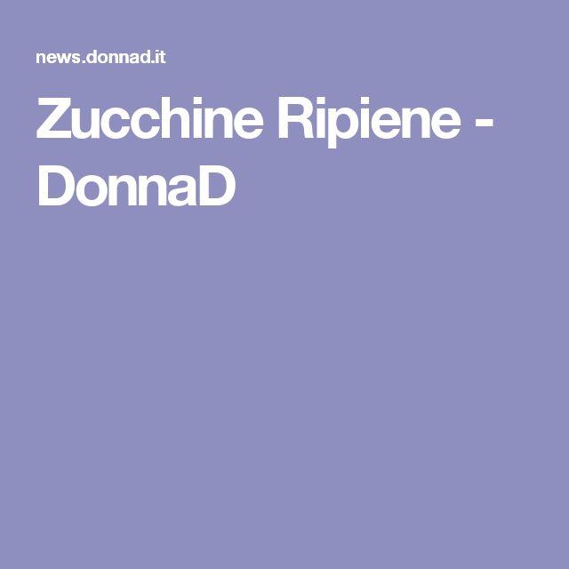 Zucchine Ripiene - DonnaD