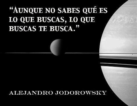 "ALEJANDRO JODOROWSKY ""Though you may not know what you're seeking, what you're seeking searches for you"""