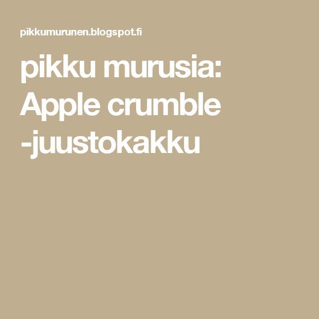 pikku murusia: Apple crumble -juustokakku
