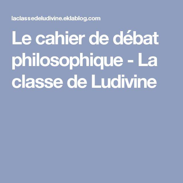 Le cahier de débat philosophique - La classe de Ludivine