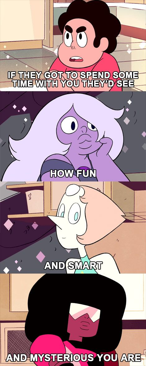 Steven appreciates each of the Crystal Gems for their own distinct personality…Amethyst always the crazy fun one, Pearl so intelligent and refined, and Garnet shrouded in mystery!