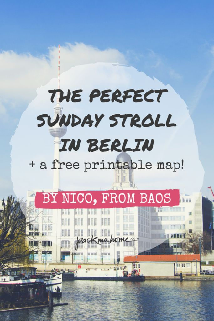THE PERFECT SUNDAY STROLL IN BERLIN - packmahome