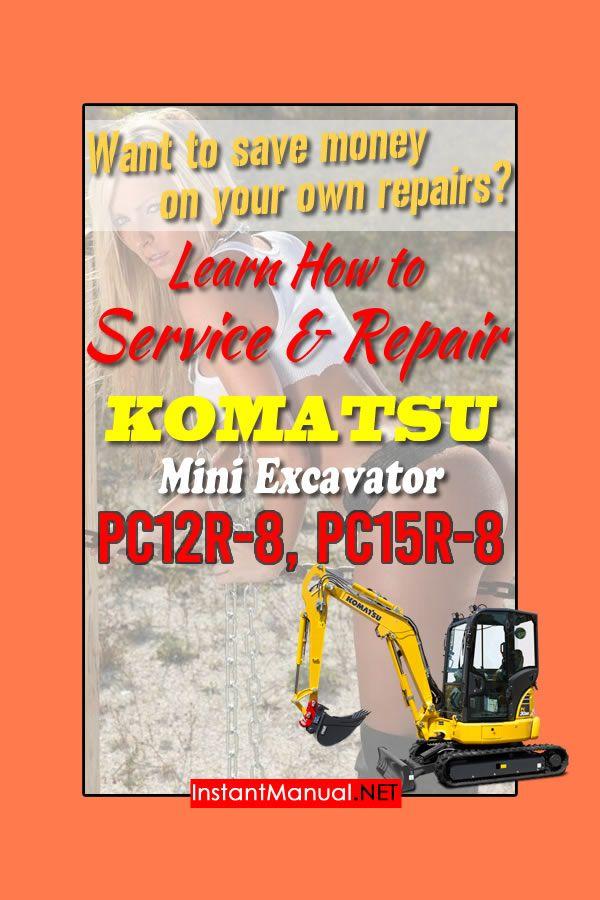 Learn How To Repair Your Komatsu Mini Excavator Pc12r 8 Pc15r 8 Machine S N F22426 In Poi Mini Excavator Komatsu Excavator