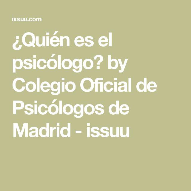 ¿Quién es el psicólogo? by Colegio Oficial de Psicólogos de Madrid - issuu