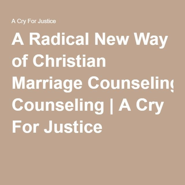 A Radical New Way of Christian Marriage Counseling | A Cry For Justice