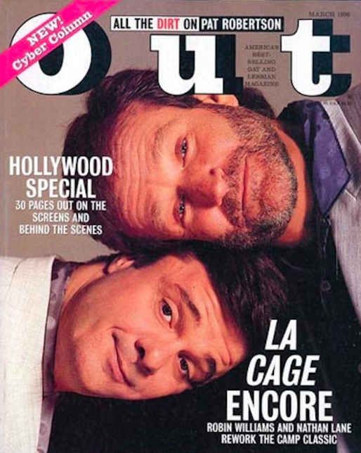 Robin Williams and Nathan Lane appeared on the cover of Out magazine in March 1996 to promote the film.