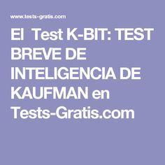 El Test K-BIT: TEST BREVE DE INTELIGENCIA DE KAUFMAN en  Tests-Gratis.com