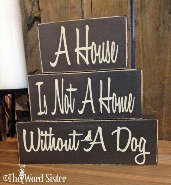 Wood Word Blocks, A House Is Not A Home Without A Dog...Word Art by The Word Sister