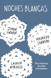 Noches blancas, de John Green, Erin Lange y Maureen Johnson - Enlace al catálogo: http://benasque.aragob.es/cgi-bin/abnetop?ACC=DOSEARCH&xsqf99=767135