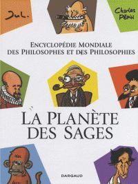 Charles Pépin et  Jul - La planète des sages - Encyclopédie mondiale des philosophes et des philosophies. http://cataloguescd.univ-poitiers.fr/masc/Integration/EXPLOITATION/statique/recherchesimple.asp?id=155770586