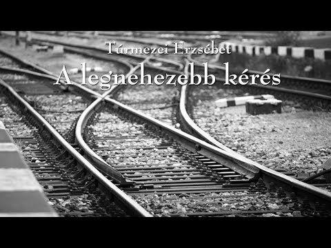 Túrmezei Erzsébet - A legnehezebb kérés (Verebi Gyöngyi) - YouTube