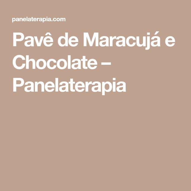 Pavê de Maracujá e Chocolate – Panelaterapia