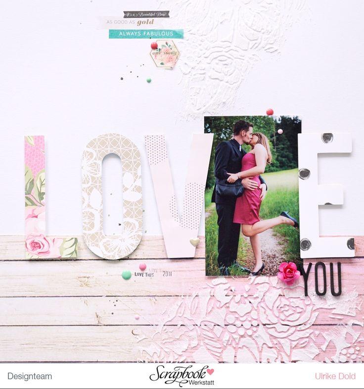 Layout *LOVE YOU* - Scrapbook Werkstatt Mai Kit 2016 *Ballonparty* - von Ulrike Dold