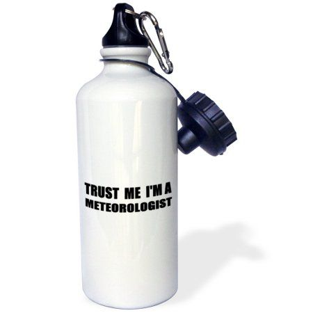 3dRose Trust me Im a Meteorologist - fun work humor - funny weather job gift, Sports Water Bottle, 21oz