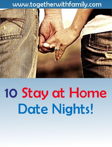 10 Date Nights you can have at home!!