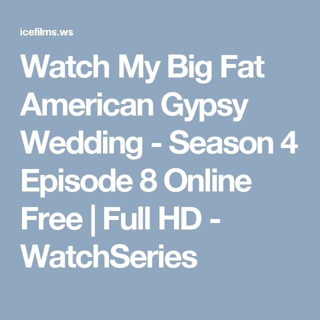 Watch My Big Fat American Gypsy Wedding - Season 4 Episode 8 Online Free | Full HD - WatchSeries