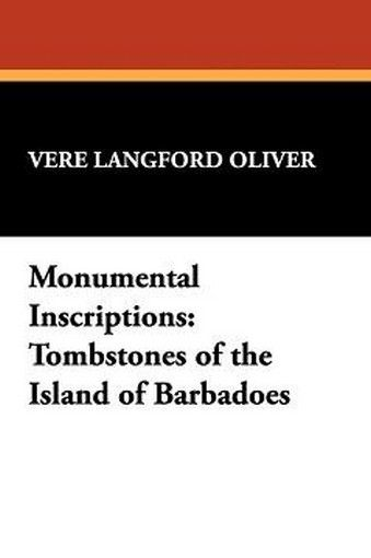 Monumental Inscriptions: Tombstones of the British West Indies, by Vere Langford Oliver (Paperback)