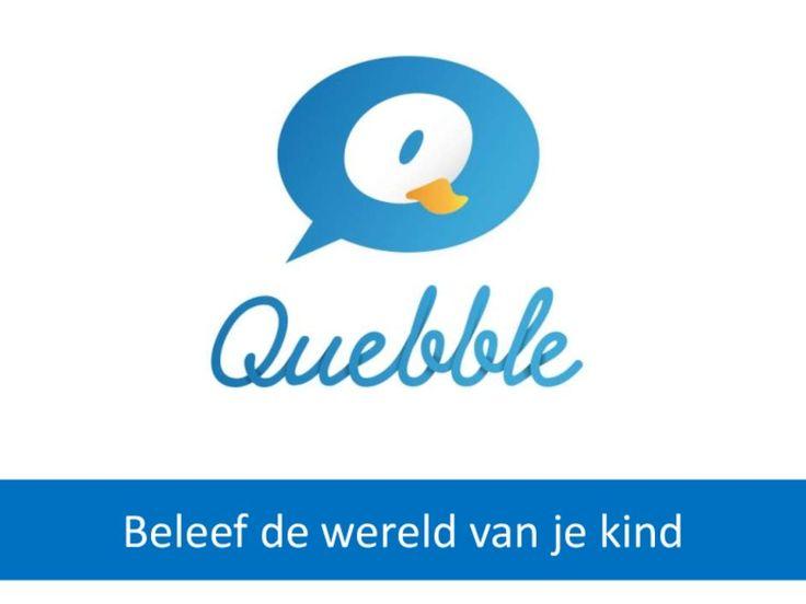 Quebble: Dé online tool die mij als ouder helpt in de communicatie rond mijn zoontje by Wanda Catsman via slideshare